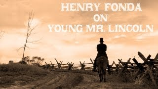 Henry Fonda on Young Mr. Lincoln