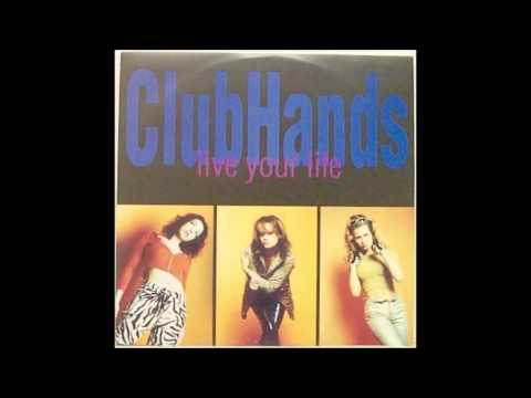 Clubhands - Live Your Life (Extended Club Mix)