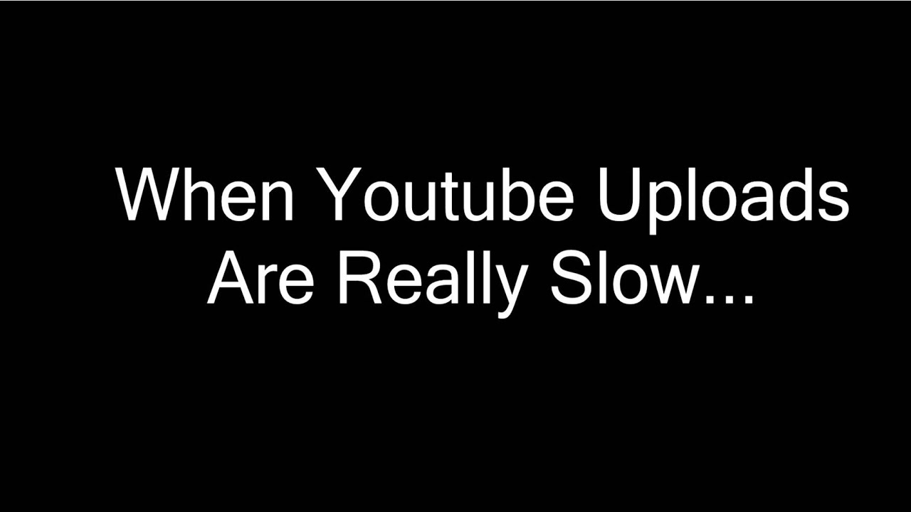 How To Work Around Slow Youtube Uploads (When Uploading is Taking Longer  Than Usual)