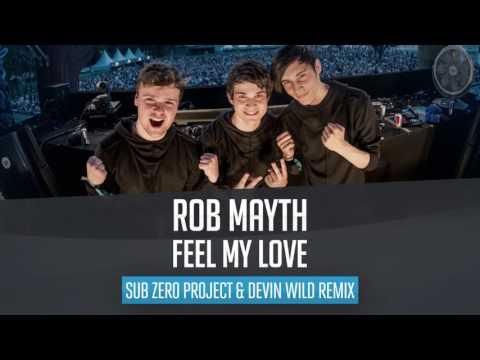 Rob Mayth - Feel My Love (Sub Zero Project & Devin Wild Remix)