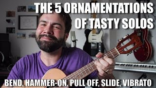 The 5 Ornamentations of Tasty Solos - How to solo for beginners - Ukulele Tutorial