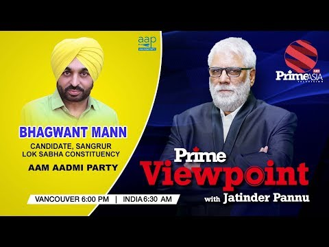 Prime Viewpoint With Jatinder Pannu (Senior Journalist) ||  Bhagwant Mann (AAP)