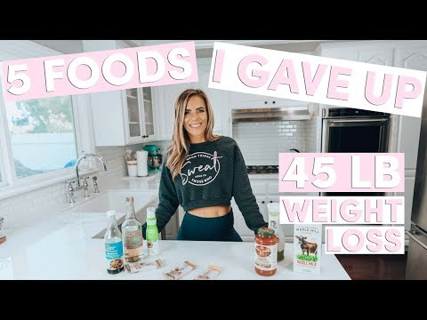 5 Foods I GAVE UP to Lose 45 Pounds | My Healthy Weight Loss Story