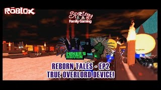 SFG - Roblox - Miners Haven - Reborn Tales EP2 - True Overlord Device!