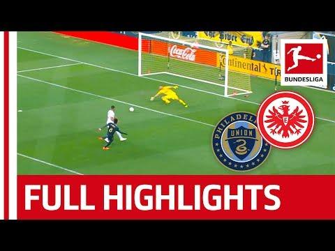 Philadelphia Union Vs. Eintracht Frankfurt - Highlights - Battle In Rocky's Hometown