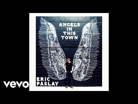 Eric Paslay - Angels In This Town (Audio)