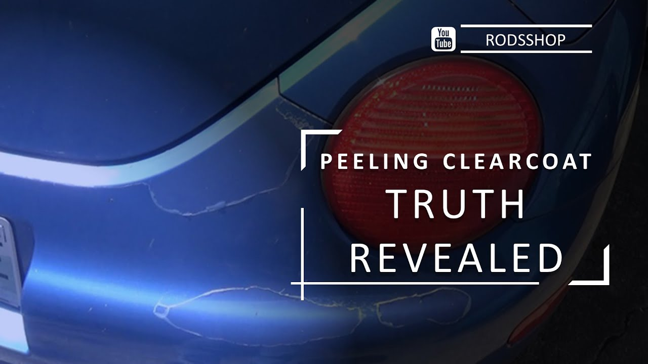 How To Fix Peeling Clear Coat Truth Revealed Youtube