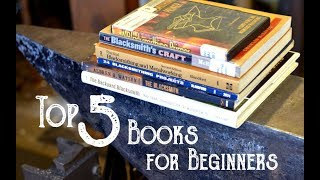 Top 5 Blacksmithing Books For Beginners Youtube