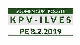KPV - Ilves pe 8.2.2019 (Suomen Cup) | Ottelukooste