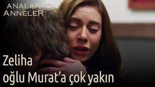 Analar ve Anneler 8.Bölüm | Zeliha, oğlu Murat'a çok yakın!