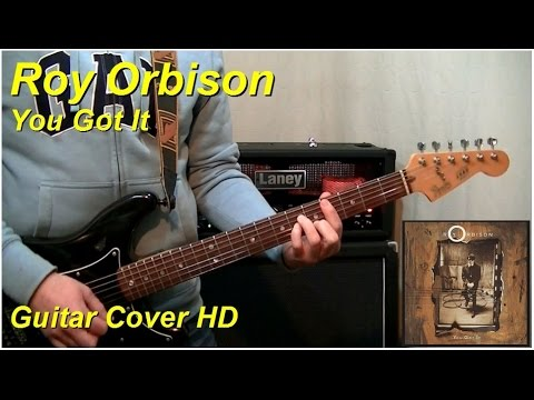 Roy Orbison | You Got It | Guitar Cover HD - YouTube