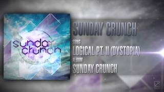 Sunday Crunch - Logical Pt.2 (Dystopia) || Blue Anchor Records