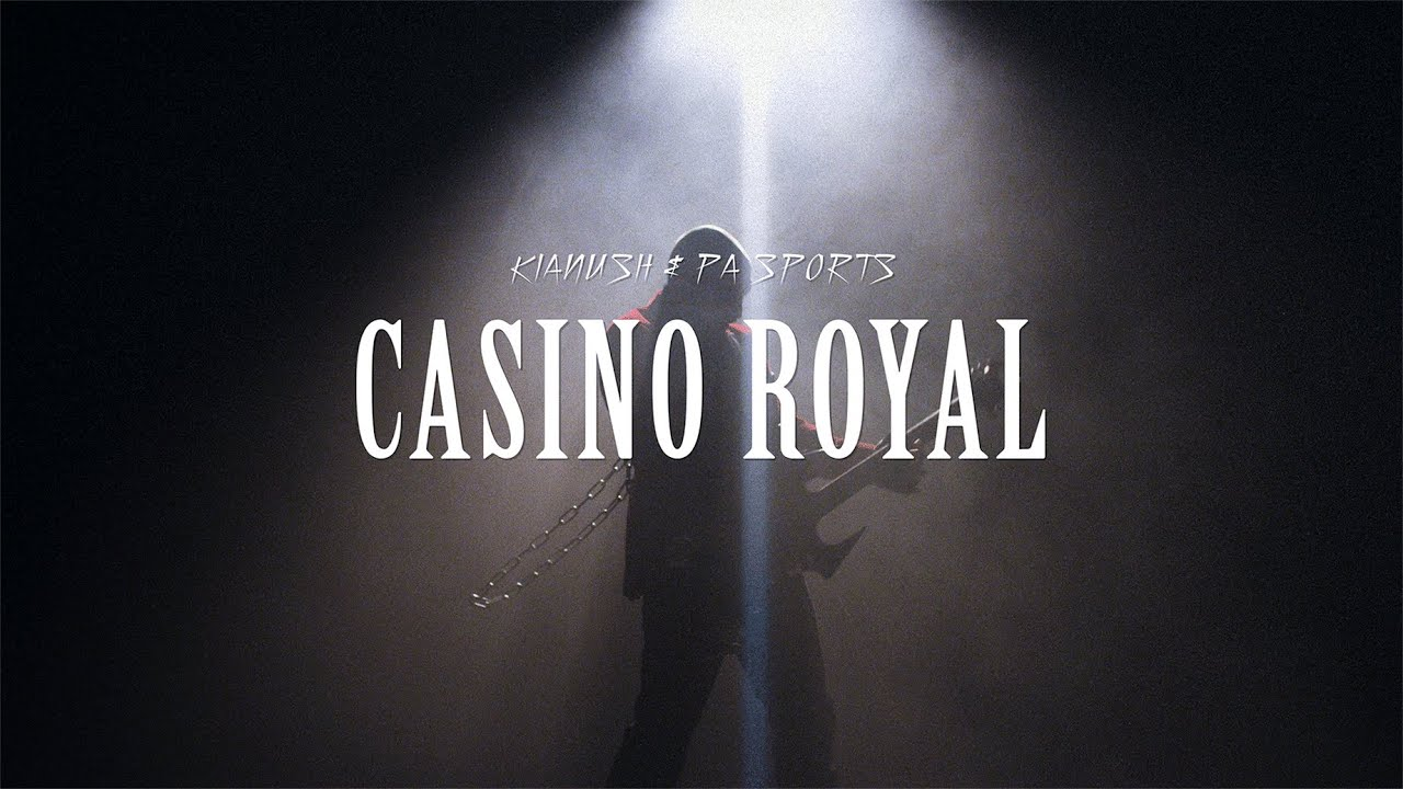 KIANUSH x PA SPORTS – CASINO ROYAL (prod. by Chrizmatic & Chekaa)