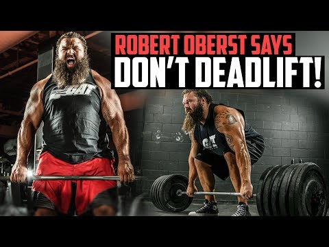 strongman-robert-oberst-says-you-shouldn't-deadlift-and-i-agree-(sort-of)
