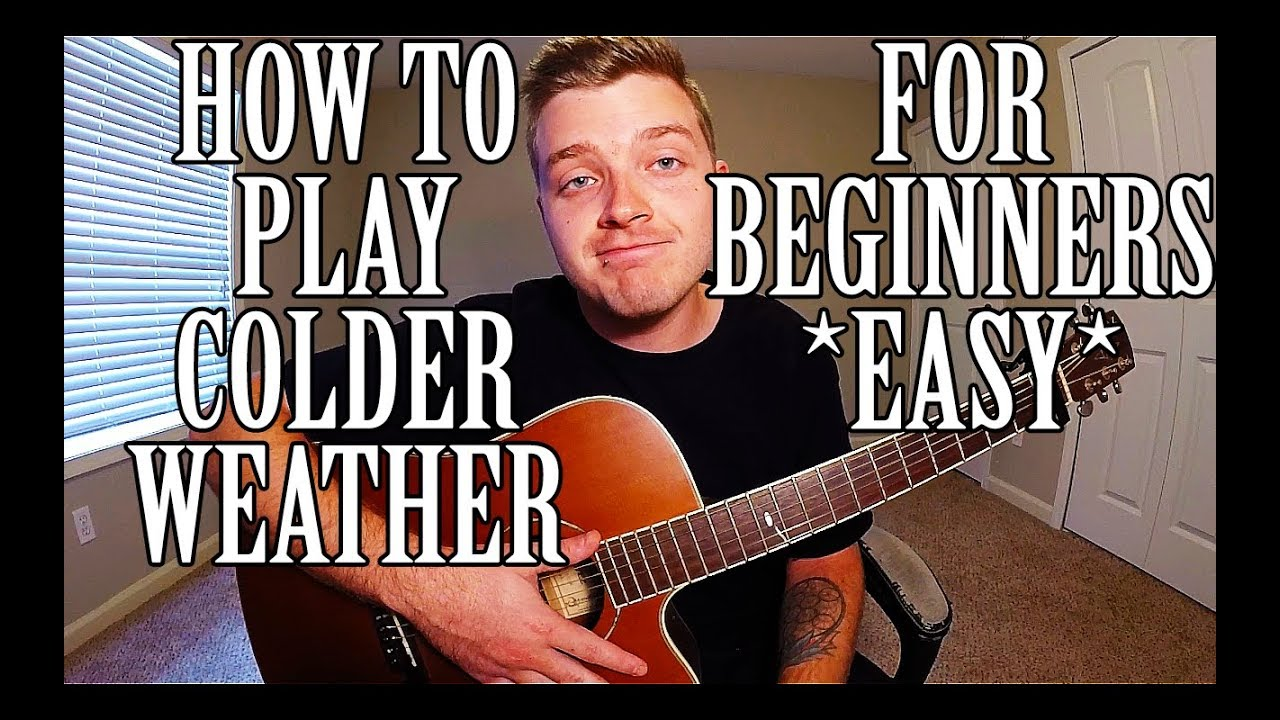 How To Play Colder Weather By Zac Brown Band On Guitar Easy Youtube