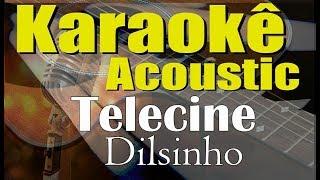 Baixar Dilsinho - Telecine (Karaokê Acústico) playback