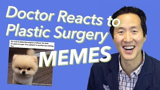 Plastic Surgeon Reacts to Medical Memes - Dr. Anthony Youn