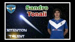 Attention Talent #10# Sandro Tonali (2018-2019)