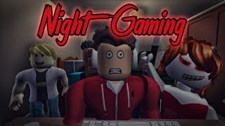 Night Gaming ( A Roblox Horror Story )