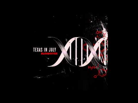 Texas in July - Bloodwork Lyrics