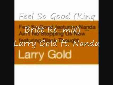 Feel So Good (King Britt Re-mix) Larry Gold ft. Nanda (WanGí)