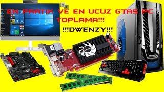 UCUZA GTA5 İÇİN PC NASIL TOPLANIR?? UCUZA PC TOPLAMA!! Dwenzy