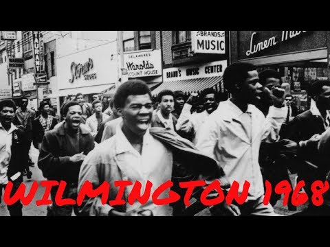 Wilmington 1968 (The Occupation Of An American City)