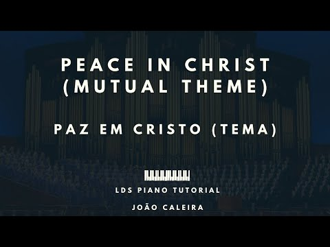 Paz em Cristo - Mutual 2018 (Peace in Christ Mutual Theme 2018) - Piano Tutorial - LDS/SUD