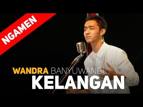 WANDRA - KELANGAN - LAGU HIT BANYUWANGI 2016
