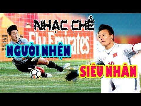 Nhạc chế hay 2018 | SIÊU NHÂN & NGƯỜI NHỆN Của U23 Việt Nam | Quang Hải, Bùi Tiến Dũng siêu anh hùng