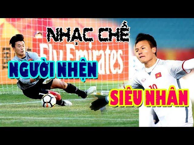 Nhạc chế hay 2018   SIÊU NHÂN & NGƯỜI NHỆN Của U23 Việt Nam   Quang Hải, Bùi Tiến Dũng siêu anh hùng