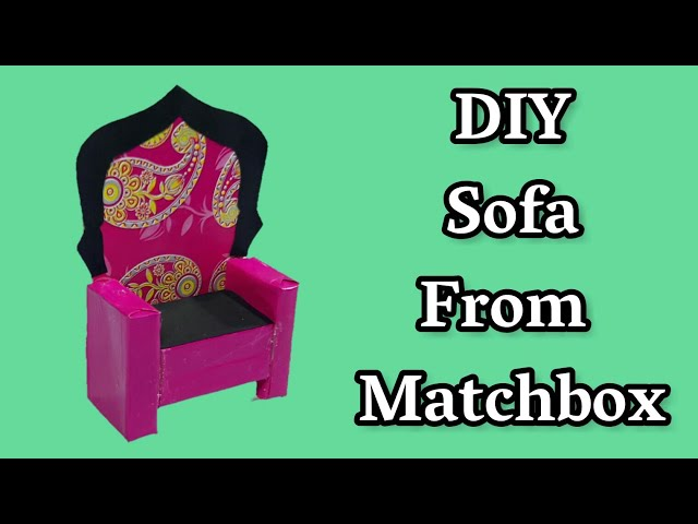 How To Make A Sofa From Matchbox Best Out Of Waste Matchbox Craft