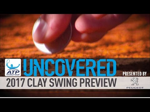 Uncovered: 2017 Clay Court Swing Preview