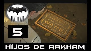 BATMAN TELLTALE GAME #5 -HIJOS DE ARKHAM-