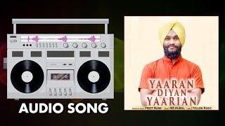 Yaariyan Diyan Yaarian | Latest Punjabi Audio Song | Preet Mann | Mr. Rubal | Yellow Music