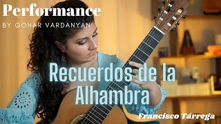 Recuerdos de la Alhambra by Francisco Tárrega (Performance 1/2) | Gohar Vardanyan