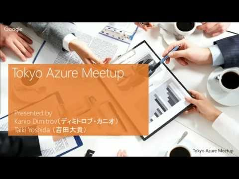 Tokyo Azure Meetup #6 - Azure Machine Learning with Microsoft Dynamics