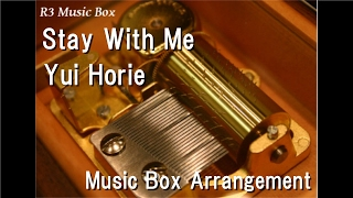 "Stay With Me/Yui Horie [Music Box] (Anime ""DOG DAYS"""" ED)"