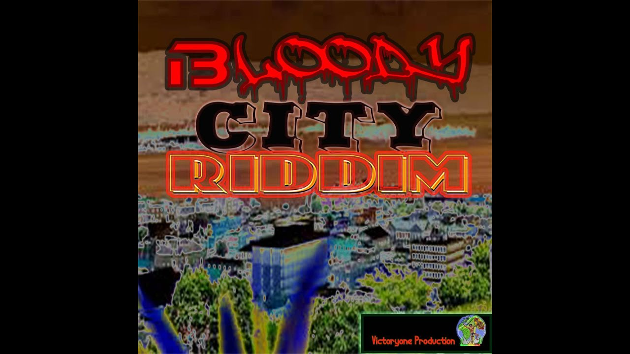 Victoryone Production: Bloody City Riddim Instrumental