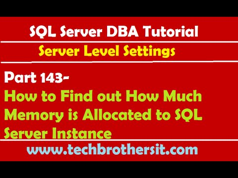 SQL Server DBA Tutorial 143-How To Find Out How Much Memory Is Allocated To SQL Server Instance