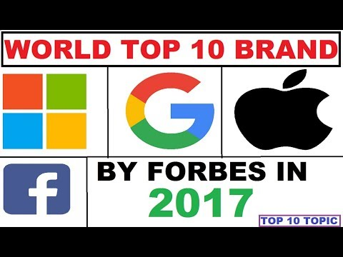 World Most Valuable Top 10 Brands in 2017 according to Forbes | Top 10 Brand | Forbes 2017 |