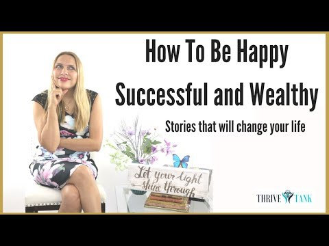 How To Be Happy Successful and Wealthy  | Stories that will change your life