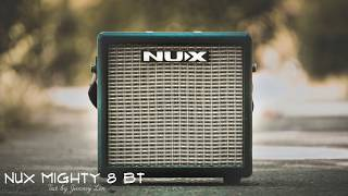 NUX Mighty 8 BT quick test by Jimmy Lin