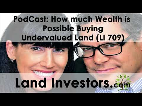 How Much Wealth is Possible Buying Undervalued Land (LI 709)