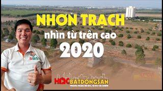 Nhơn Trạch 2020 nhìn trên cao?