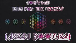 Coldplay- Hymn For The Weekend (Arecki Bootleg)
