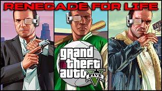 Renegade for Life: Grand Theft Auto V