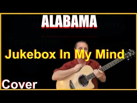 Jukebox In My Mind Acoustic Guitar Cover - Alabama Chords & Lyrics Sheet