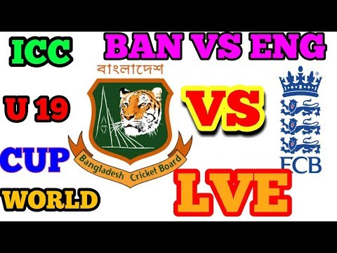 LIVE:ICC U 19 WORLD CUP 2018.BANGLADESH VS ENGLAND LIVE.BAN VS ENG LIVE SCORE AND COMMENTARY.