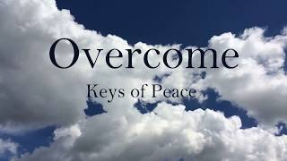 Overcome - Relaxing Music by Keys of Peace